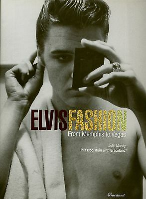 Elvis Presley - Elvis Fashion - From Memphis To Vegas by Julie Mundy - Elvis,...