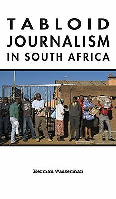 Tabloid Journalism in South Africa,HB,Herman Wasserman - NEW