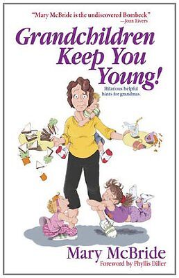 Grandchildren Keep You Young!,PB,Mary McBride - NEW