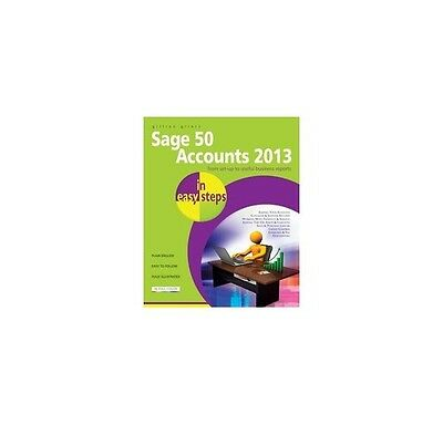 Sage 50 Accounts 2013 In Easy Steps,PB,Gillian Gilert - NEW