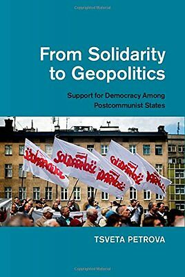 From Solidarity to Geopolitics: Support for Democracy among Postcommunist State
