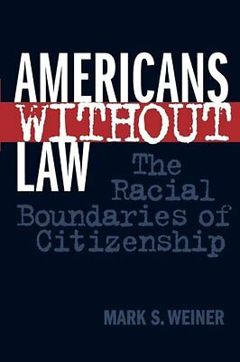 Americans Without Law,PB,Mark S. Weiner - NEW