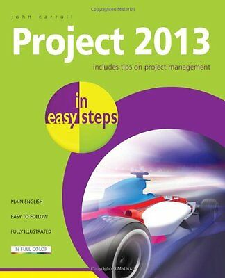 Project 2013 In Easy Steps,Paperback By,John Carroll - NEW