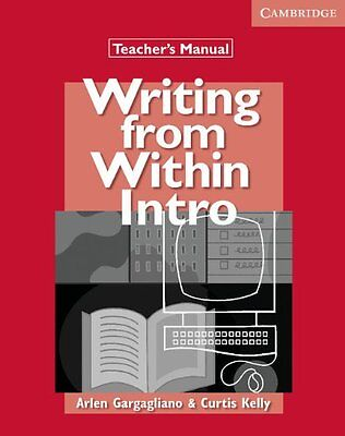 Writing from Within Intro Teacher's Manual By A Gargagliano & C Kelly P/B - NEW