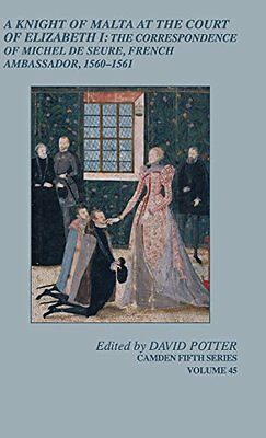 A Knight of Malta at the Court of Elizabeth I: The Correspondence of Michel de