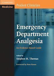 Emergency Department Analgesia: An Evidence-Based Guide (Cambridge Pocket Clini