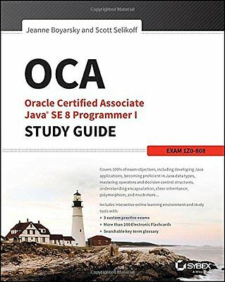 OCA: Oracle Certified Associate Java SE 8 Programmer I Study Guide: Exam 1Z0-80