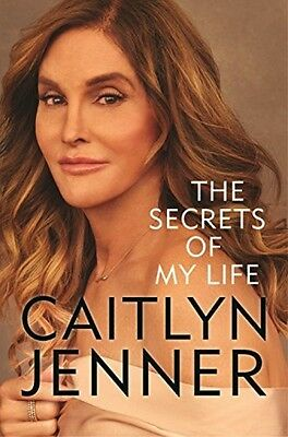 The Secrets Of My Life Caitlyn Jenner Autobiography NEW Hardback Book 1409173946