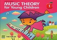 MUSIC THEORY FOR YOUNG CHILDREN 1 Ying Ng*