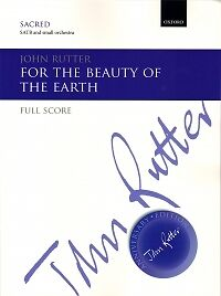 FOR THE BEAUTY OF THE EARTH Rutter Full Score