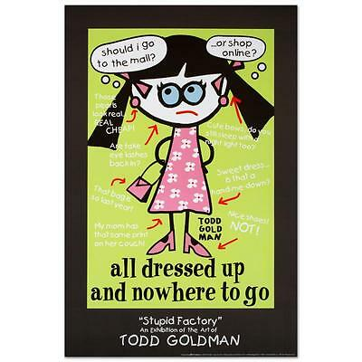 """""""All Dressed Up and Nowhere to Go""""  Art Litho Poster Todd Goldman 24""""X36"""""""