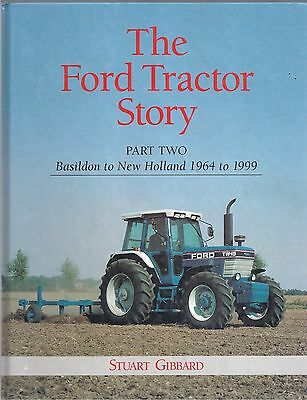 The Ford Tractor Story Part Two: Basildon to New Holland 1964 to 1999 Hardback