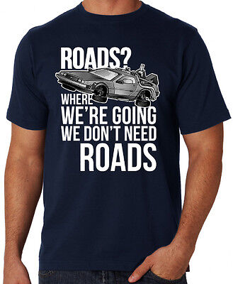 Back To The Future We Don't Need Roads Funny 80's Movie Costume Blue T Shirt
