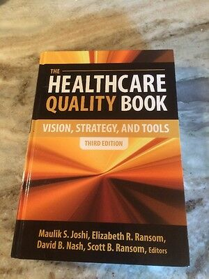 The Healthcare Quality Book : Vision, Strategy and Tools, Third Edition by Davi…
