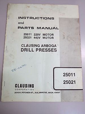 Clausing Arboga Drill Press Instruction & Parts Manual Model 25011 & 25021