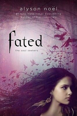 Fated (Soul Seekers #1) by Alyson Noel