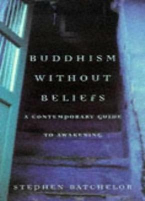 Buddhism Without Beliefs: A Contemporary Guide to Awakening By  .9780747538431
