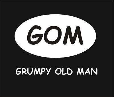 Grumpy Old Man   Funny New Unisex T-Shirt