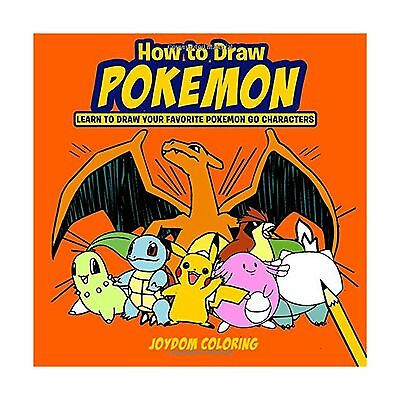 How to Draw Pokemon: Learn to Draw Your Favourite Pokemon Go Characters - Book