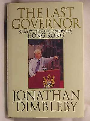 The Last Governor: Chris Patten and the Handover of Hong Kong, Jonathan Dimbleby