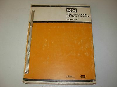 Case 580CK Series B Tractor with Shuttle Transmission Parts Manual