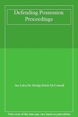 Defending Possession Proceedings By Jan Luba,Nic Madge,Derek Mc .9780905099798