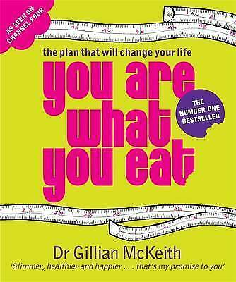 You are What You Eat: The Plan That Will Change Your Life: McKeith New Book