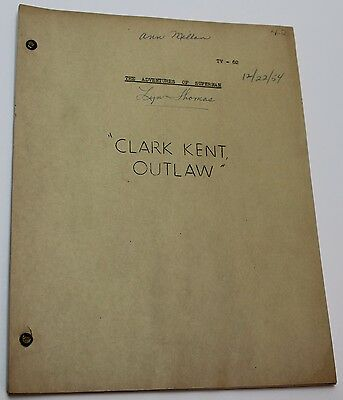 Adventures of Superman * 1954 Original TV Show Script * George Reeves Clark Kent