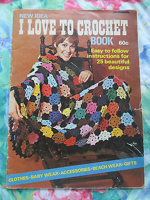 VINTAGE 1970's RETRO I LOVE TO CROCHET PATTERN BOOK BY NEW IDEA ~ 25 DESIGNS