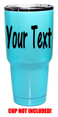 YOUR TEXT Vinyl Decal Tumbler Sticker Window Bumper CUSTOM Personalized Cup Name