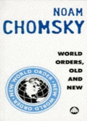 World Orders, Old and New By Noam Chomsky. 9780745309194