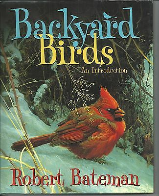 Robert Bateman  BACKYARD BIRDS  w/dj 2005  Ex++  1st Ed.  4th Printing