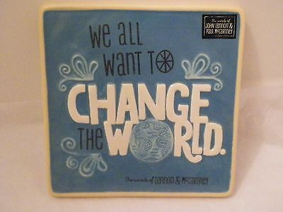 """Hallmark - We All Want To Change The World Ceramic Plaque New With Tag 6""""x6"""""""