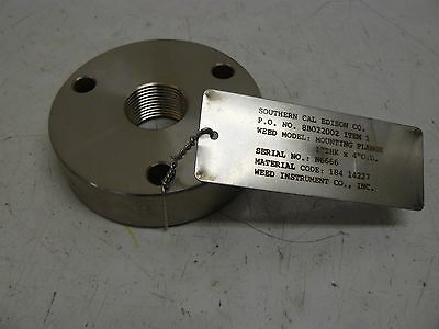 New Weed Instruments Mounting Flange 1 Inch Thick X 4 Inch Round 316 Stainless