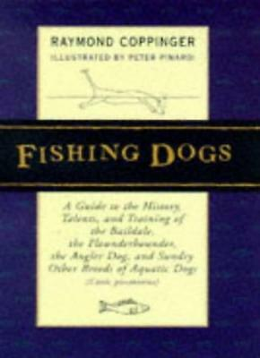 Fishing Dogs By Ray Coppinger