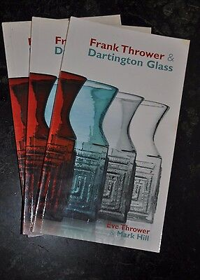 Frank Thrower and Dartington Glass book Eve Thrower and Mark Hill