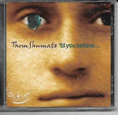 Thom Shumate 'Til You Believe SEALED NEW CD CCM Christian