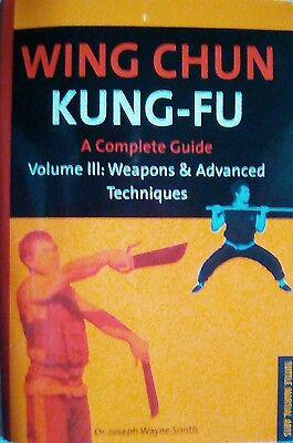 Wing Chun Kung Fu: A Complete Guide: v.3: Weapons and Advanced Techniques by..l.