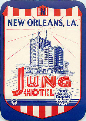 Jung Hotel ~NEW ORLEANS LA~ Great Old Patriotic Styled Luggage Label, circa 1945