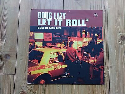 Doug Lazy ‎– Let It Roll 2K : Jalapeno : Skeewiff / SOUL OF MAN Mixes BREAKS