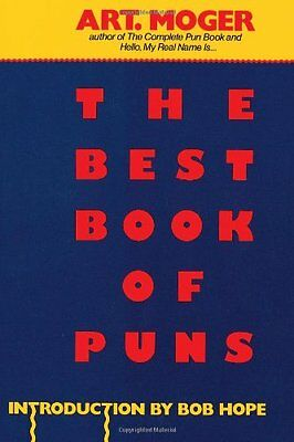 The Best Book of Puns By Art Moger