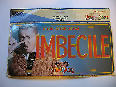 NEW Imbecile The Three Stooges  Novelty License Plate New Collector Series