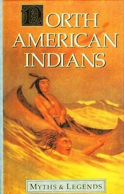 NEW North American Indian Myths & Legends Navajo Algonquin Iroquois Sioux Pawnee