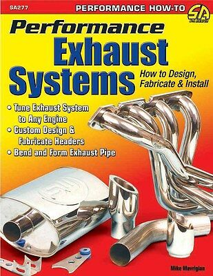 S-A Books Performance Exhaust Systems How to Design Fab and Install Book P/N 277
