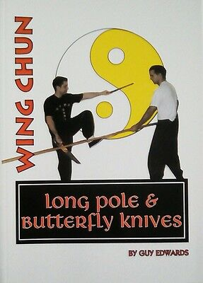WING CHUN LONG POLE & BUTTERFLY KNIVES by Guy Edwards paperback weapons sport