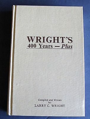 GENEALOGICAL RESEARCH for the WRIGHT FAMILY from 1570 to 1982 - Author Signed