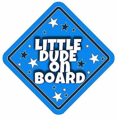 Little Dude Non Personalised Car Sign Baby On Board Child Kids Safety