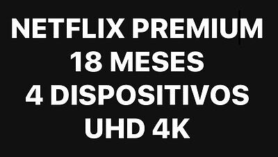 Netflix 18 Meses 4 DISPOSITIVOS UHD 4K WORLDWIDE