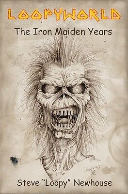 Loopyworld-The Iron Maiden Years book by Steve Loopy Newhouse