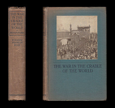 1918 WAR IN THE CRADLE OF THE WORLD MESOPOTAMIA Tigris KUT General Maude BAGHDAD